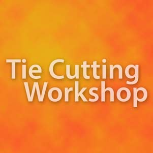 Tie Cutting workshop