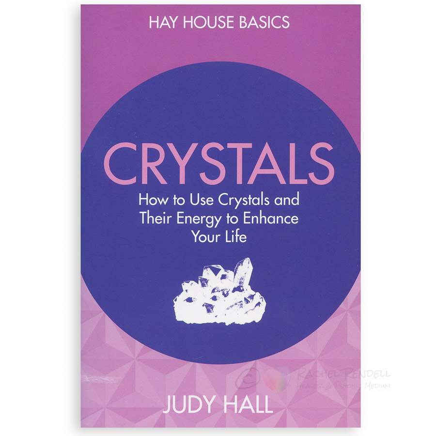Crystals - How to Use Crystals and Their Energy to Enhance Your Life - Judy Hall.